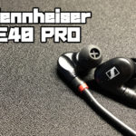 Sennheiser IE40 PROをレビュー