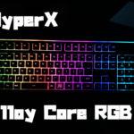 HyperX Alloy Core RGBをレビュー